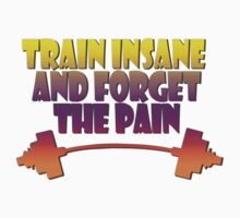 train insane and forget the pain summer  Kids Clothes