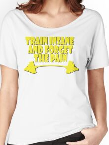 train insane and forget the pain yellow Women's Relaxed Fit T-Shirt