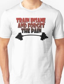 train insane and forget the pain red black T-Shirt