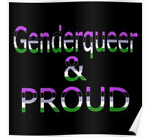 Genderqueer and Proud (black bg) Poster