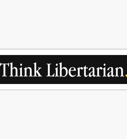 Think Libertarian  Sticker