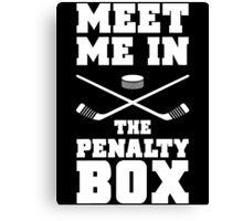 Meet Me In The Penalty Box Canvas Print