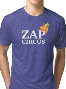 ZAP CIRCUS with Flame Tri-blend T-Shirt