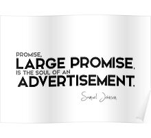 large promise is advertisement - samuel johnson Poster