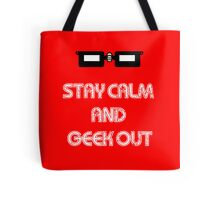Stay Calm and Geek Out Tote Bag
