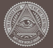 Anti New World order - On A Bended Knee Is No Way To Be Free by IlluminNation