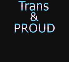 Trans and Proud (black bg) Unisex T-Shirt