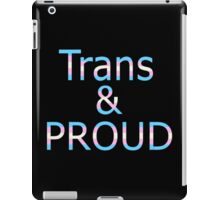 Trans and Proud (black bg) iPad Case/Skin