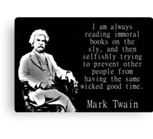 I Am Always Reading Immoral Books - Twain Canvas Print