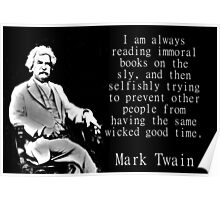 I Am Always Reading Immoral Books - Twain Poster