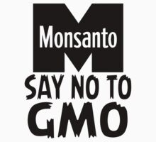 Anti Monsanto - Say No To GMO by IlluminNation