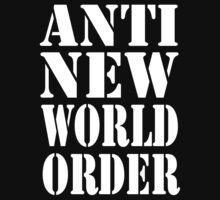 Anti New World Order by IlluminNation