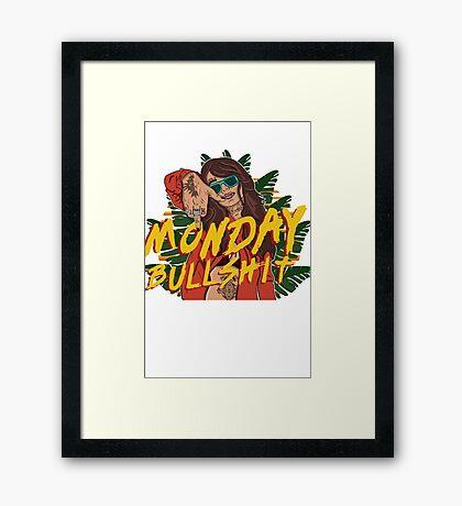 Monday bullshit bad ass gurlz with tatoo Framed Print