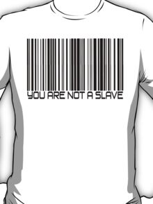 You Are Not A Slave T-Shirt