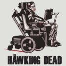 """Stephen Hawking - """"The Hawking Dead"""" Official T-Shirt by FacesOfAwesome"""