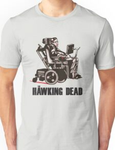 "Stephen Hawking - ""The Hawking Dead"" Official T-Shirt Unisex T-Shirt"