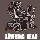 "Stephen Hawking - ""The Hawking Dead"" Official T-Shirt (Dark Shirt Version) by FacesOfAwesome"