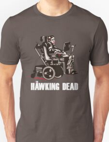 "Stephen Hawking - ""The Hawking Dead"" Official T-Shirt (Dark Shirt Version) Unisex T-Shirt"