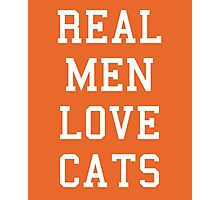 Real Men Love Cats Funny Quote Photographic Print