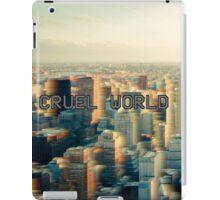 Cruel world iPad Case/Skin