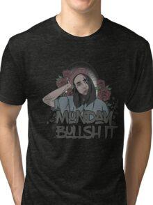 Monday bullshit series Tri-blend T-Shirt