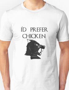 I'd Prefer Chicken Unisex T-Shirt