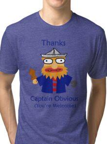 Captain Obvious Tri-blend T-Shirt