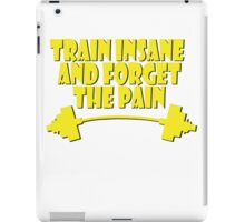 train insane and forget the pain yellow iPad Case/Skin
