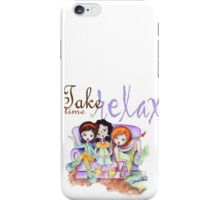 Take time to relax... iPhone Case/Skin