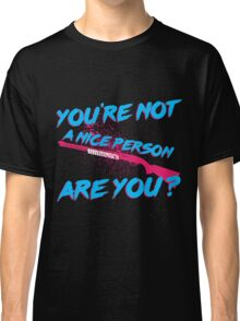 Not A Nice Person Classic T-Shirt