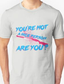 Not A Nice Person Unisex T-Shirt