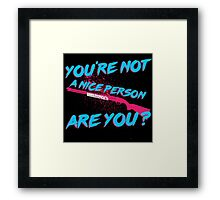 Not A Nice Person Framed Print