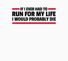 Run For My Life Funny Quote Unisex T-Shirt