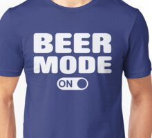 Beer Mode On Unisex T-Shirt
