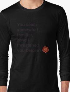You seem somewhat familiar... Long Sleeve T-Shirt