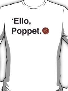 'Ello Poppet. T-Shirt