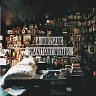 A Thousand Imaginary Worlds by Marisol Pacheco
