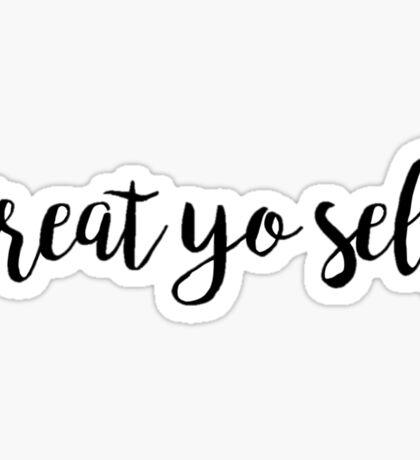 Treat Yo Self Black Sticker