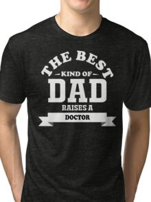 fathers day gift for doctor Tri-blend T-Shirt
