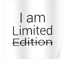 I am Limited Edition Poster