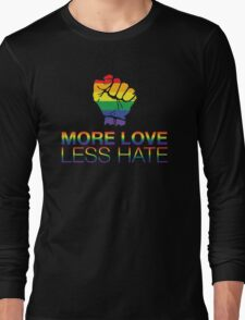 More Love Less Hate Long Sleeve T-Shirt
