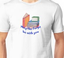 May the Forge be with you T-Shirt