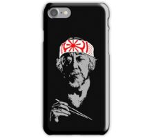 Man who catch fly with chopstick accomplish anything. iPhone Case/Skin