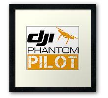 DJI PHANTOM PILOT Framed Print