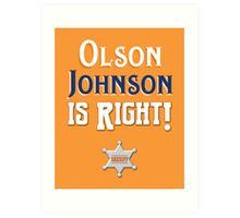 Olson Johnson is Right! Art Print