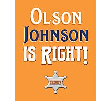 Olson Johnson is Right! Photographic Print