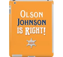 Olson Johnson is Right! iPad Case/Skin