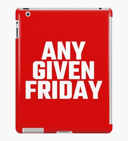 Any Given Friday iPad Case/Skin