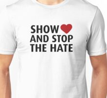 Show Love And Stop The Hate Unisex T-Shirt