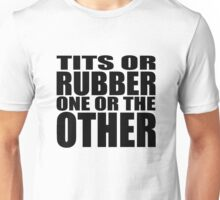 Tits or Rubber - BLACK Unisex T-Shirt